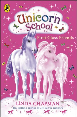 First Class Friends (Unicorn School)