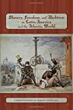 img - for Slavery, Freedom, and Abolition in Latin America and the Atlantic World (Di logos Series) book / textbook / text book
