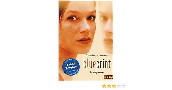 Blueprint blaupause german edition charlotte kerner blueprint blaupause german edition charlotte kerner 9783407789099 amazon books malvernweather Images