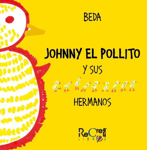 Johnny el pollito y sus 9 hermanos (Spanish Edition)