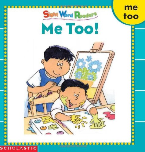 Me Too! (Sight Word Readers) (Sight Word Library)