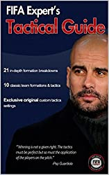 FIFA 15 Tactical Guide: FIFA Expert's FIFA 15 Tactical Guide (FIFA 15 Game Play & Game Mode Guide) (English Edition)