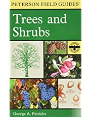 A Field Guide to Trees and Shrubs: Northeastern and north-central United States and southeastern and south-centralCanada