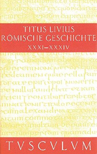 Römische Geschichte / Ab urbe condita Set: Buch 31-34 (Sammlung Tusculum)