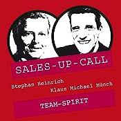 Team-Spirit (Sales-up-Call) | Stephan Heinrich, Klaus Michael Münch