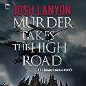 Murder Takes the High Road Hörbuch von Josh Lanyon Gesprochen von: Gary Furlong