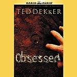 Obsessed | Ted Dekker