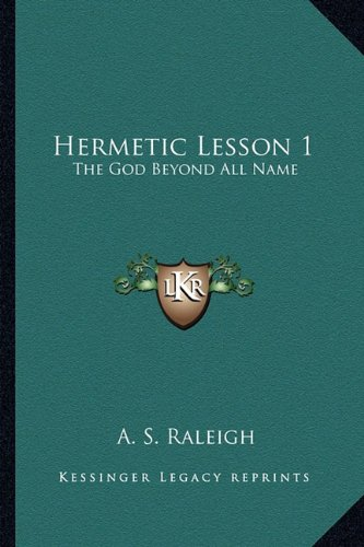 (Hermetic Lesson 1: The God Beyond All)