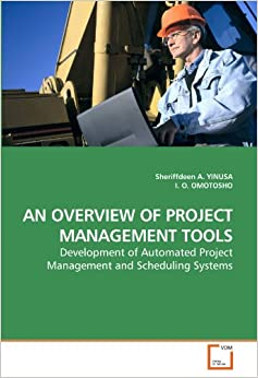 Book AN OVERVIEW OF PROJECT MANAGEMENT TOOLS: Development of Automated Project Management and Scheduling Systems