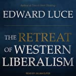 The Retreat of Western Liberalism | Edward Luce