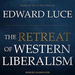 The Retreat of Western Liberalism Audiobook
