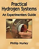 Practical Hydrogen Systems: An Experimenters Guide