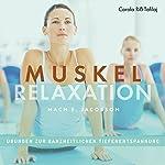 Muskelrelaxation nach E. Jacobson: Übungen zur ganzheitlichen Tiefenentspannung | Carola Riß-Tafilaj