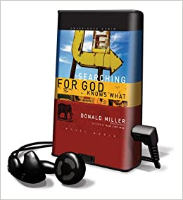 Searching for God Knows What With Earbuds Playaway Adult Nonfiction: Amazon.es: Donald Miller, Scott Brick: Libros en idiomas extranjeros