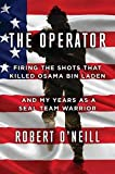 The Operator: Firing the Shots that Killed Osama
