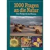 1000 Fragen An Die Natur: Eine Fundgrube Des Wissens