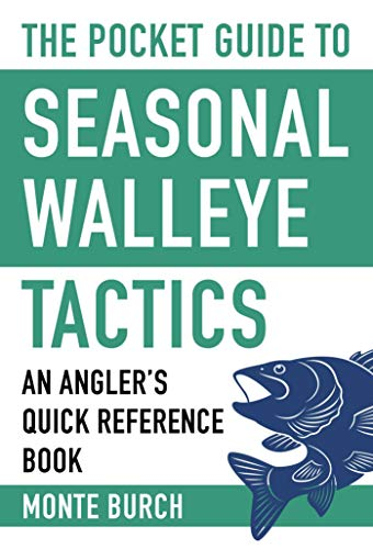The Pocket Guide to Seasonal Walleye Tactics: An Angler