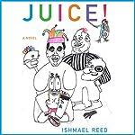 Juice!: American Literature Series | Ishmael Reed