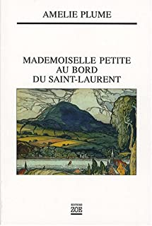 Mademoiselle Petite au bord du Saint-Laurent, Plume, Amélie