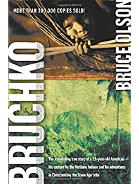 Bruchko: The Astonishing True Story of a 19-Year-Old American, His Capture by the Motilone Indians and His Adventures in...