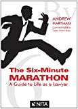 The Six Minute Marathon : Making the Jump from Law School to Law Practice, Hartman, Andrew and Stacy, Caren Ulrich, 1601561474