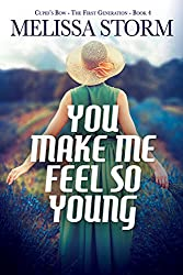You Make Me Feel So Young (Cupid's Bow: The First Generation Book 4)