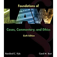 Foundations of Law: Cases, Commentary and Ethics (MindTap Course List)