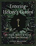 Entering Hekate's Garden: The Magick, Medicine
