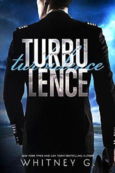 Turbulence: A Cocky Pilot Romance by [G., Whitney]