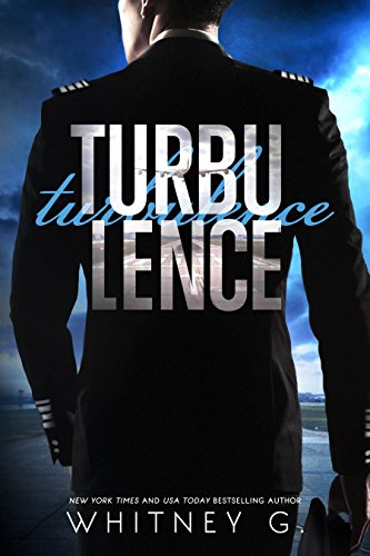 Turbulence: A Cocky Pilot Romance by [G., Whitney]