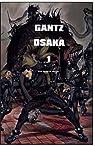 Gantz Osaka, tome 1 par Oku