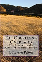 The Oberllyn's Overland: The Prequel to the Oberllyn Family Trilogy