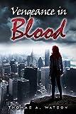 Vengeance In Blood---Book 1