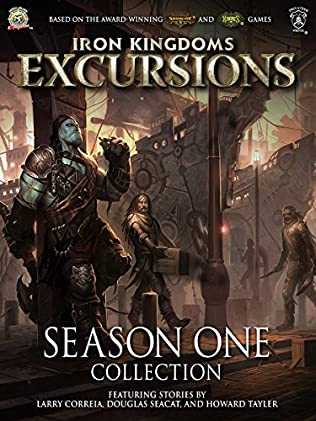 book cover of Iron Kingdoms Excursions: Season One Collection