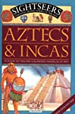 Aztecs and Incas: A Guide to the Pre-Colonized Americas in 1504 (Sightseers)