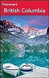 Frommer's British Columbia, Chloe Ernst, 1118113772