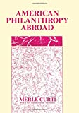 American Philanthropy Abroad (Society and Philanthropy Series)
