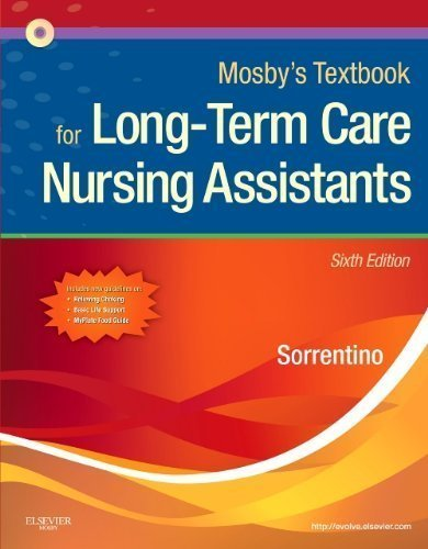 Mosby's Textbook for Long-Term Care Nursing Assistants, 6e by Sorrentino PhD RN, Sheila A. 6th (sixth) Edition [Paperback(2010)] by Mosby