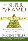img - for The Super Pyramid Eating Program: Introducing the Revolutionary Five New Food Groups book / textbook / text book