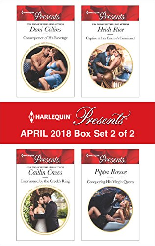 Imprisoned Queen (Harlequin Presents April 2018 - Box Set 2 of 2: Consequence of His Revenge\Imprisoned by the Greek's Ring\Captive at Her Enemy's Command\Conquering His Virgin Queen)