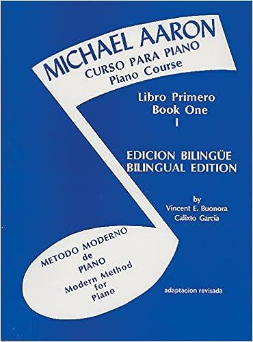 Michael Aaron Piano Course Curso Para Piano , Bk 1: Spanish, English Language Edition: Amazon.es: Michael Aaron: Libros en idiomas extranjeros