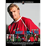 Behind Lacrosse: Shoot Like A Pro with Tom Marechek by Tom Marechek