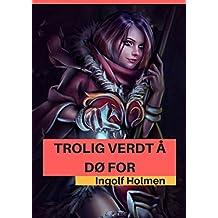 Trolig verdt å dø for (Norwegian Edition)