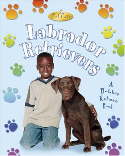 Labrador Retrievers (Pet Care (Crabtree)) ebook