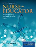img - for Nurse as Educator: Principles of Teaching and Learning for Nursing Practice (Bastable, Nurse as Educator) book / textbook / text book