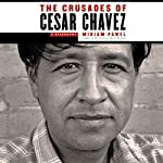 The Crusades of Cesar Chavez: A Biography | Miriam Pawel