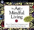 The Art of Mindful Living [ART OF MINDFUL LIVING -OS]