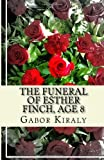 The Funeral of Esther Finch, Age 8, Gabor Kiraly, 1497450306