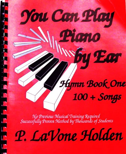 You can play piano by ear - hymn book one 100+ songs