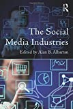 The Social Media Industries (Media Management and Economics Series) 1st Edition